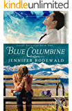 Blue Columbine: A Contemporary Christian Novel (Grace Revealed Book 1)