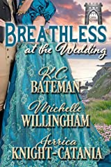 Breathless at the Wedding (A Summer Wedding at Castle Keyvnor Book 3) Kindle Edition