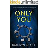 Only You: A psychological thriller with a stunning twist