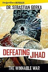 Defeating Jihad: The Winnable War Hardcover