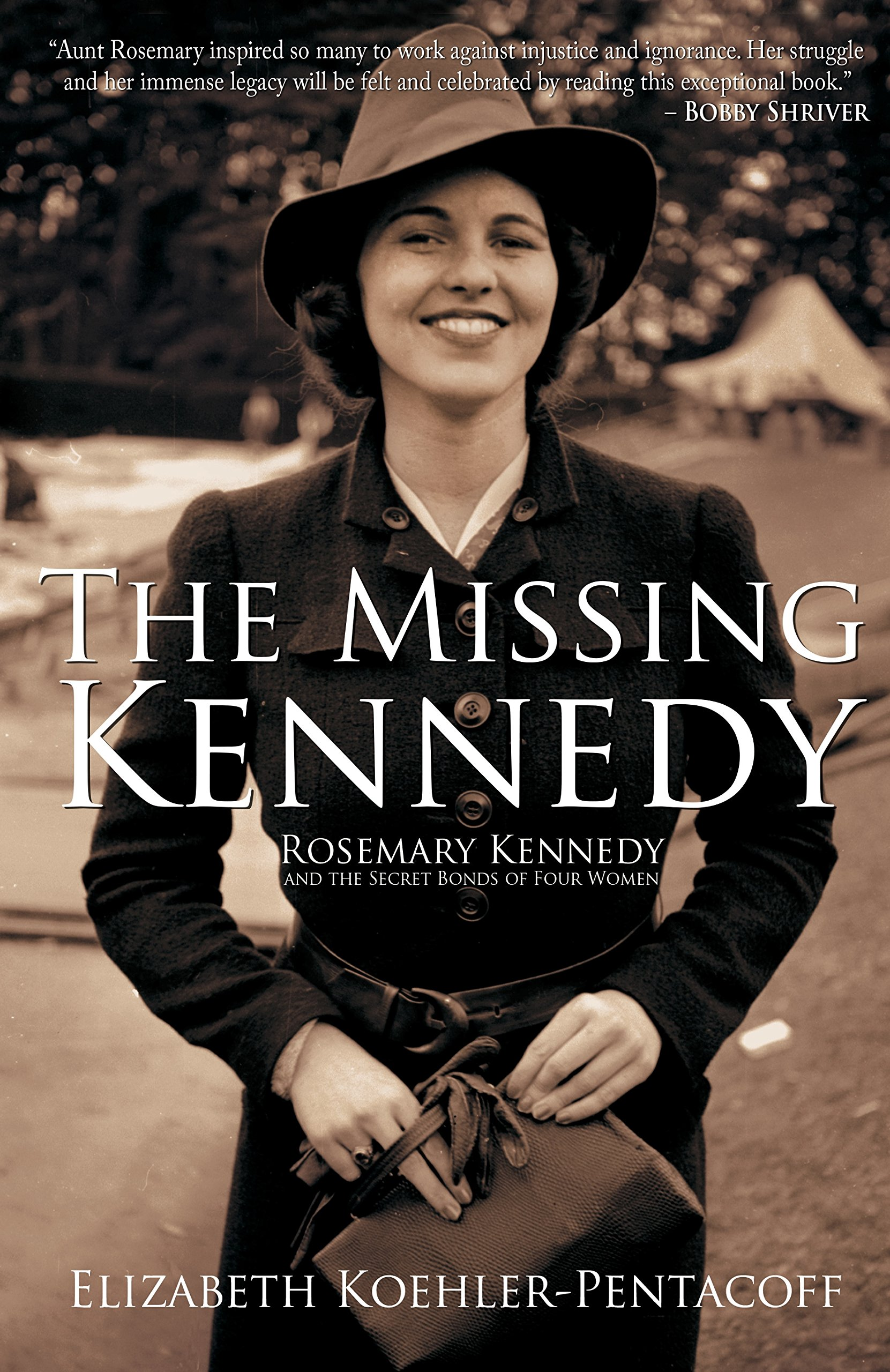 The Missing Kennedy: Rosemary Kennedy And The Secret Bonds Of Four Women:  Elizabeth Koehlerpentacoff: 9781610881746: Amazon: Books