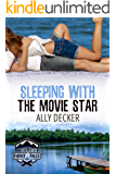 Sleeping With the Movie Star (Love at the Summer Camp Book 2)
