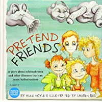 Pretend Friends: A Story About Psychosis