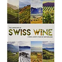 The Landscape of Swiss Wine: A Wine-Lover's Tour of Switzerland