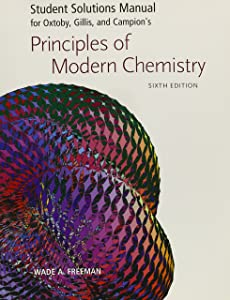 Student Solutions Manual for Oxtoby, Gillis and Campion's Principles of Modern Chemistry, Sixth Edition