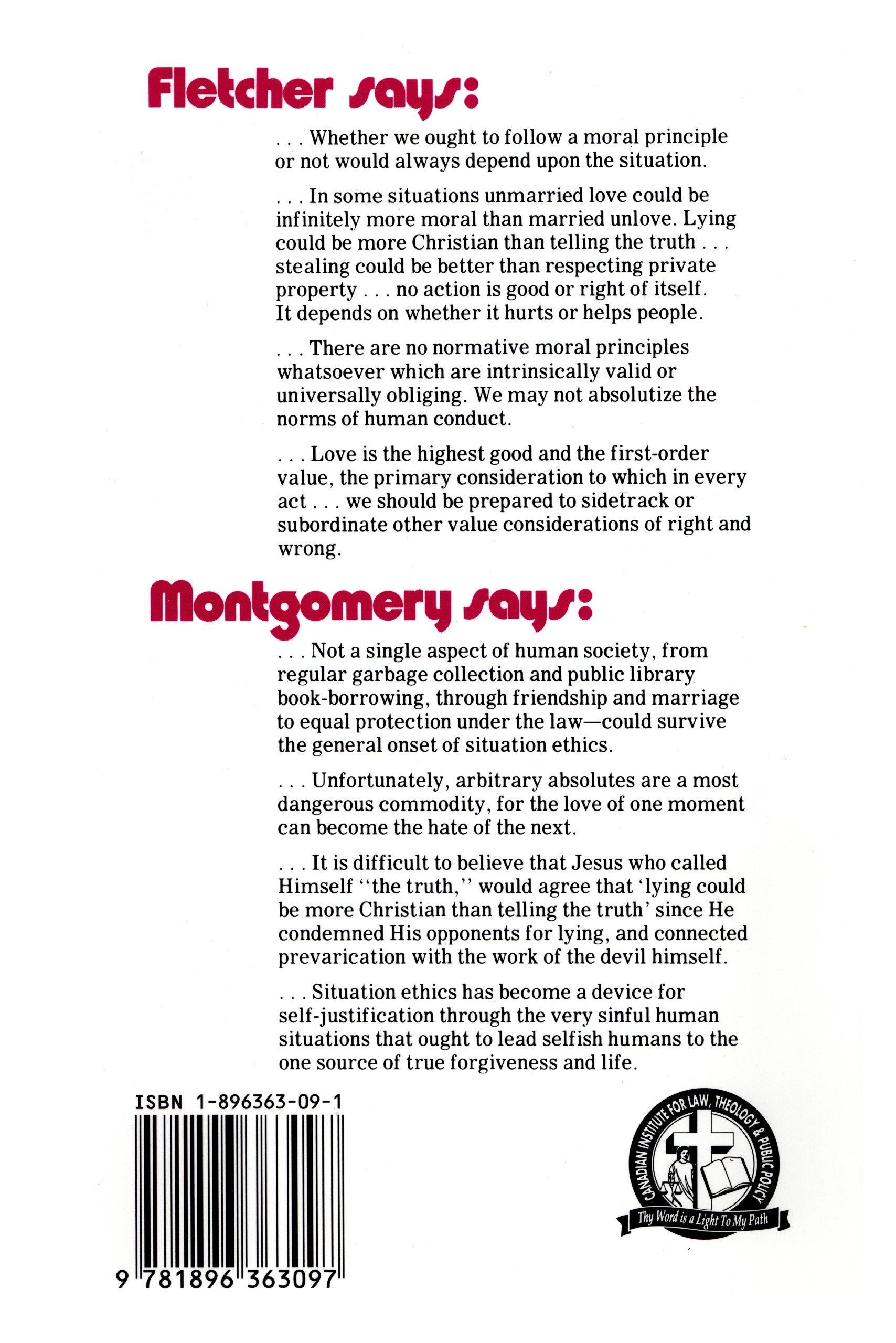 situation ethics john warwick montgomery joseph fletcher situation ethics john warwick montgomery joseph fletcher 9781896363097 com books