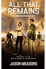 "All That Remains: formerly titled ""Death Hangs In The Balance"" Kindle Edition"