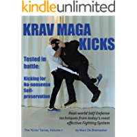 Krav Maga Kicks: Real-world Self Defense techniques from today's most effective Fighting System (Kicks series Book 7) (English Edition)