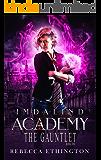Imdalind Academy: The Gauntlet: Book One