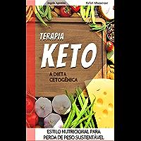Dieta Keto Cetogênica: Como Perdi 21 Kg de Vez sem Neurose. Transforme seu Corpo em uma Máquina de Queimar Gorduras…