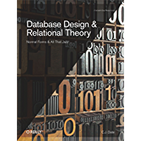 Database Design and Relational Theory: Normal Forms and All That Jazz (English Edition)