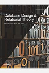 Database Design and Relational Theory: Normal Forms and All That Jazz Kindle Edition