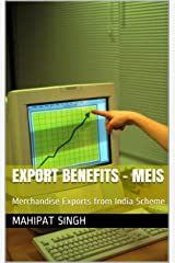 Export Benefits - MEIS: Merchandise Exports from India Scheme (Import Export Book Book 3) Kindle Edition