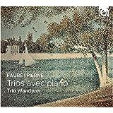 フォーレ : ピアノ三重奏 作品120 | ピエルネ : ピアノ三重奏曲 作品45 (Faure | Pierne : Trios avec piano / Trio Wanderer) [輸入盤] [日本語帯・解説付]