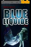 BLUE LIQUIDE
