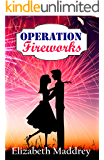 Operation Fireworks (Operation Romance Book 3)