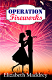 Operation Fireworks (Operation Romance Book 3)