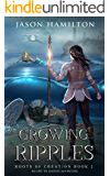 Growing Ripples: An Epic YA Fantasy Adventure (Roots of Creation Book 2)