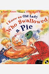 I Know an Old Lady Who Swallowed a Pie (Picture Puffin Books) Paperback