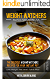 Weight Watchers Instant Pot Cookbook: The Delicious Weight Watchers Recipes For Your Instant Pot - Lose Weight the Smart-Points Way! - Photos of Every Recipe (English Edition)
