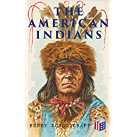 The American Indians: Their History, Condition and Prospects, from Original Notes and Manuscripts (English Edition)