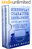 Screenplay Character Development: Step-by-Step | 2 Manuscripts in 1 Book | Essential Movie Character Creation, TV Script Character Building and Screenplay ... Writer Can Learn (Writing Best Seller 14)