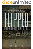 When The World Flipped: For the Living and the Dead (Living Dead Book 1)