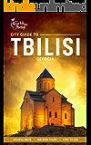 City Guide to Tbilisi, Georgia