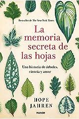 La memoria secreta de las hojas: Una historia de árboles, ciencia y amor (Spanish Edition) Kindle Edition