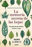 La memoria secreta de las hojas: Una historia de árboles, ciencia y amor (Contextos)