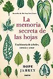La memoria secreta de las hojas: Una historia de árboles, ciencia y amor (Spanish Edition)