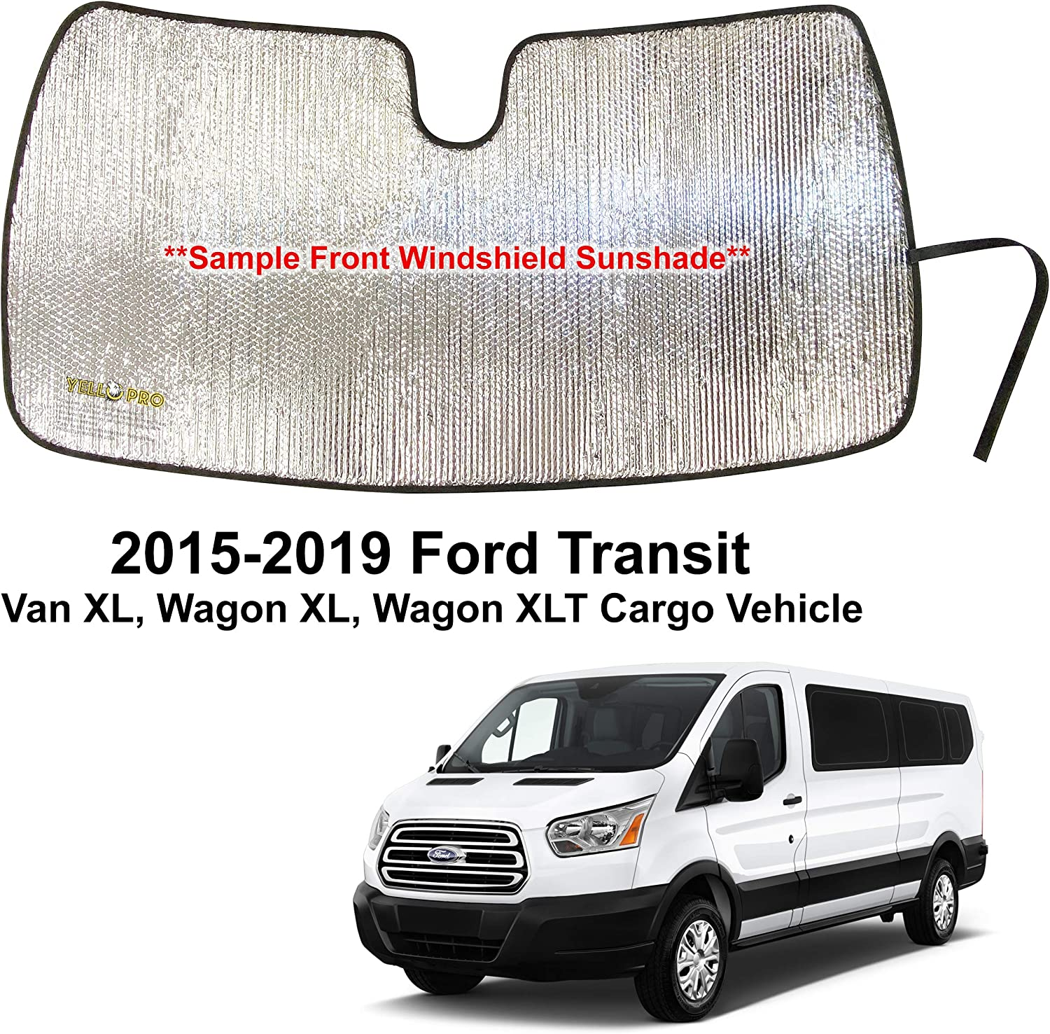 YelloPro Custom Fit Automotive Reflective Front Windshield Sunshade Accessories UV Reflector Sun Protection for 2015 2016 2017 2018 2019 Ford Transit Van XL, Wagon XL, Wagon XLT Cargo Vehicle
