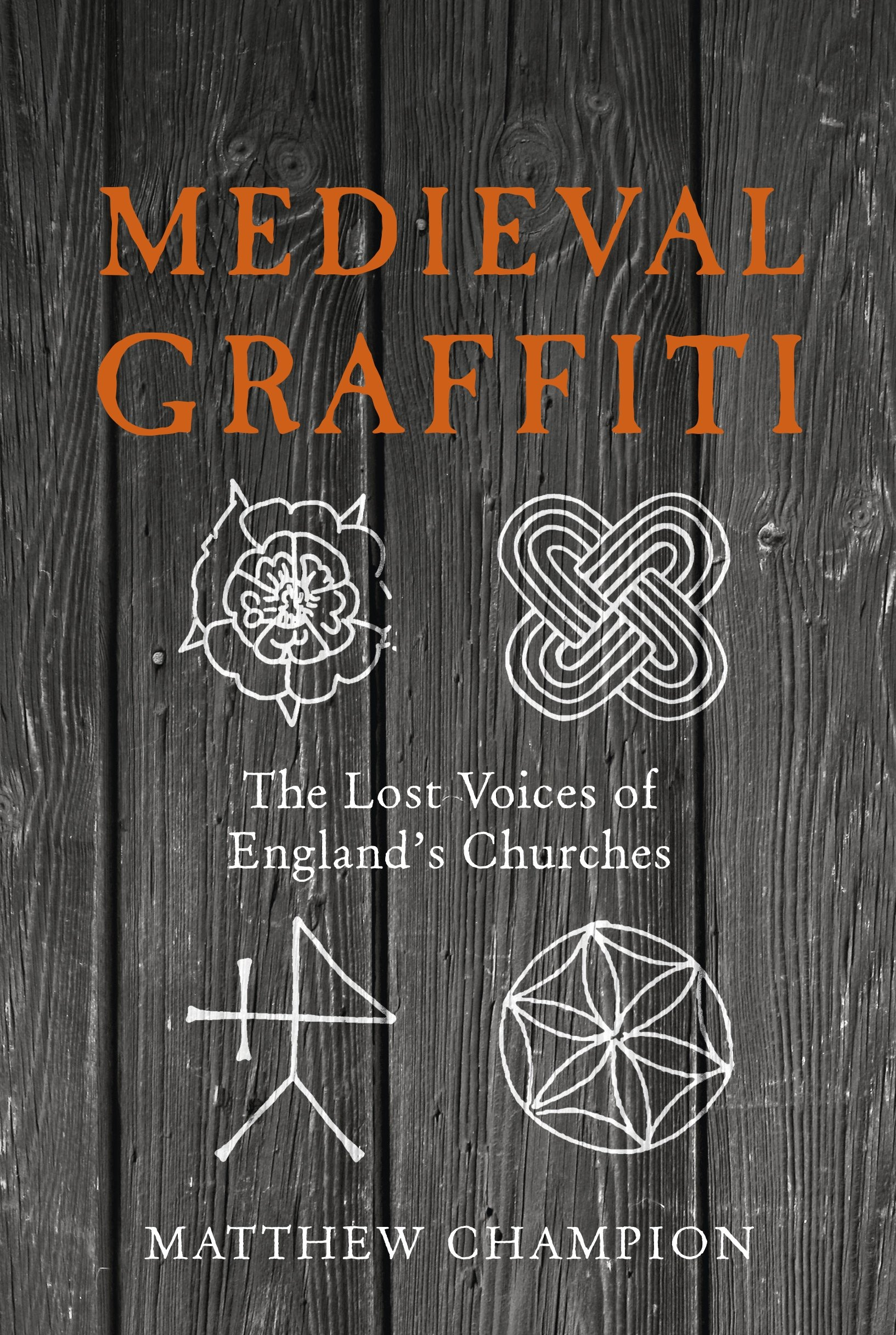 Medieval Graffiti The Lost Voices Of Englands Churches Amazon Co Uk Matthew Champion 9780091960414 Books