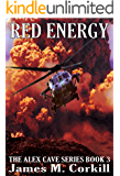 Red Energy. The Alex Cave Series book 3.: (Cold Energy part 2) (English Edition)