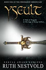 Yseult: A Tale of Tragedy in the Age of King Arthur (The Pendragon Chronicles Book 1) Kindle Edition