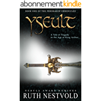 Yseult: A Tale of Tragedy in the Age of King Arthur (The Pendragon Chronicles Book 1) (English Edition)