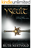 Yseult: A Tale of Tragedy in the Age of King Arthur (The Pendragon Chronicles Book 1)
