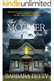 What Has Mother Done? (Thea Browne Mystery Book 1)