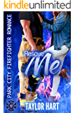 Rescue Me: Park City Firefighter Romance (A Bachelor Billionaire Companion)