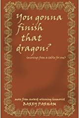 You Gonna Finish That Dragon? Kindle Edition
