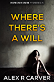 Where There's A Will (Inspector Stone Mysteries)