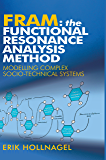 FRAM: The Functional Resonance Analysis Method: Modelling Complex Socio-technical Systems