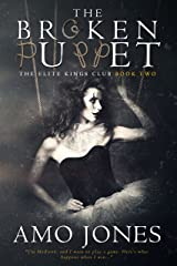 The Broken Puppet (The Elite Kings Club Book 2) Kindle Edition