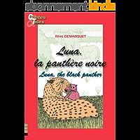 Luna, la panthère noire/Luna, the black panther: Une histoire en français et en anglais pour enfants (Contes bilingues pour enfants t. 8)