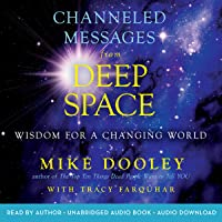 Channeled Messages from Deep Space: Wisdom for a Changing World