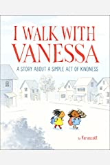 I Walk with Vanessa: A Story About a Simple Act of Kindness Hardcover
