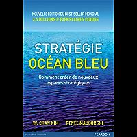 Stratégie Océan Bleu: Comment créer de nouveaux espaces stratégiques (VILLAGE MONDIAL)