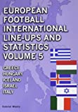 European Football International Line-Ups and Statistics: Greece to Italy