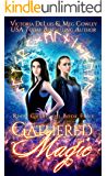 Gathered Magic: A Ley Line World Urban Fantasy Adventure (Relic Guardians Book 4)