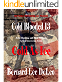 Cold Blooded 13: Cold As Ice